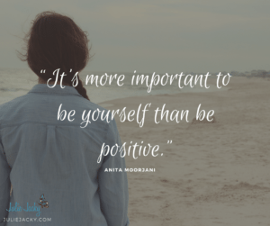 It's More Important To Be Yourself Than Be Positive