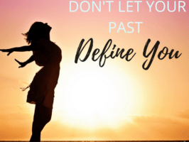 Don't Let Your Past Define You