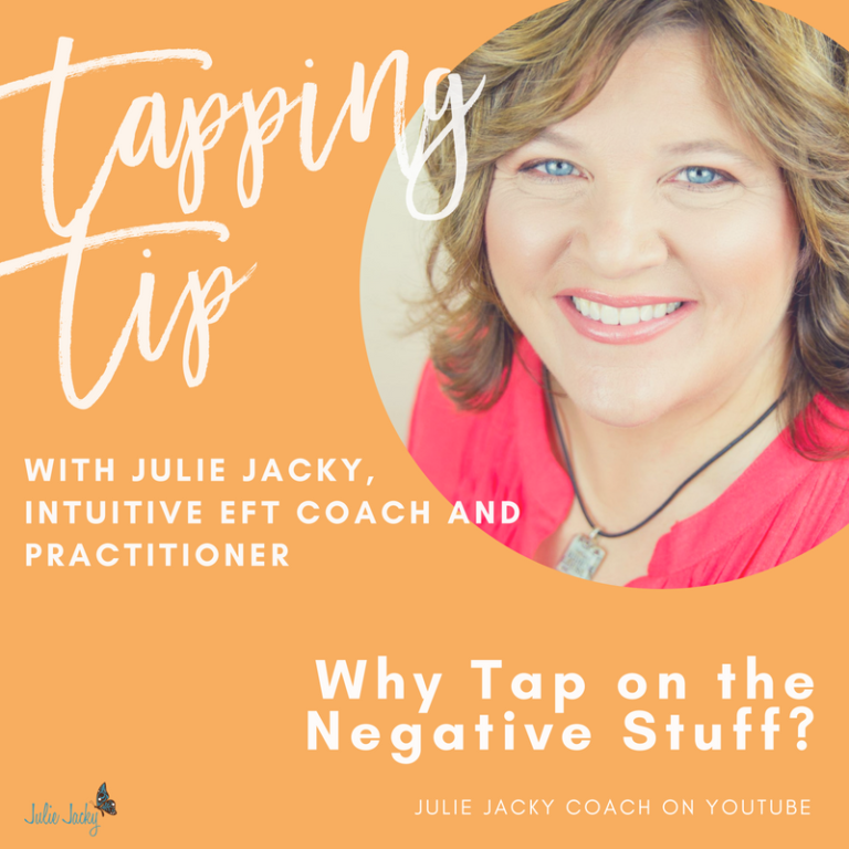 Why Do We Use EFT/Tapping on the Negative Stuff?