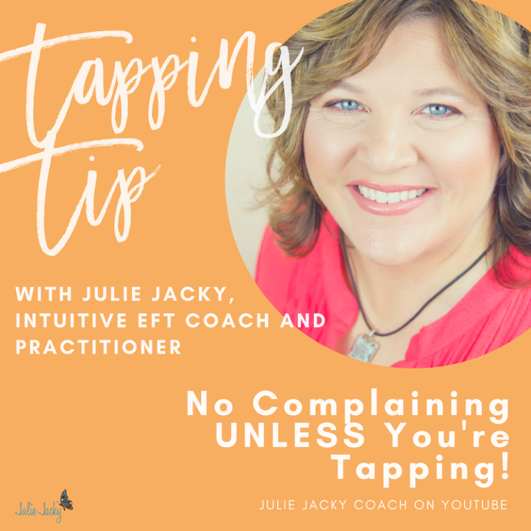 No Complaining UNLESS You're Tapping!
