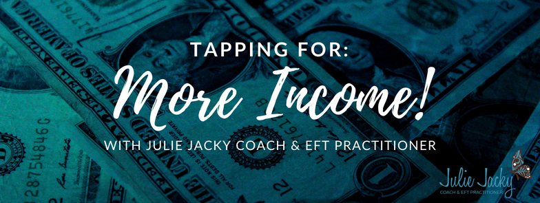 EFT Tapping for More Income