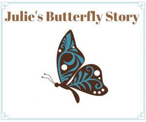 Julie's Butterfly Story